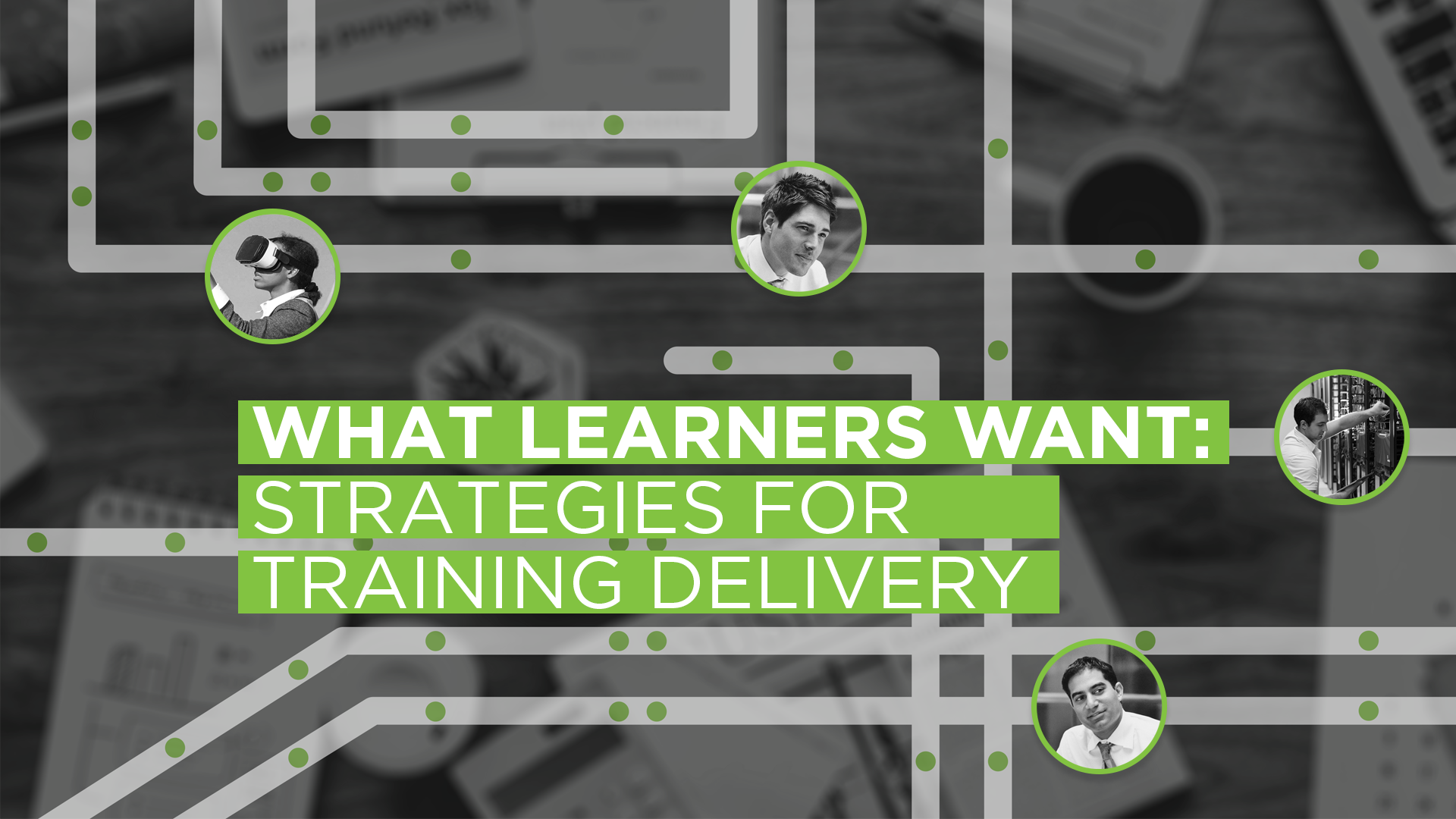 What Learners Want: Strategies for Training Delivery